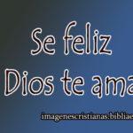 Se feliz Dios te ama, imagen cristiana para Twitter