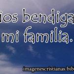Dios bendiga a mi familia