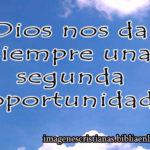 Dios nos da siempre una segunda oportunidad