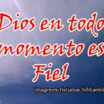 Dios en todo momento es fiel