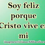 Soy feliz porque Cristo vive en mi, imagen con mensaje para tu muro de facebook