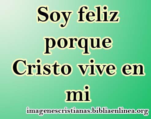 Soy feliz porque Cristo vive en mi, imagen con mensaje para tu ...