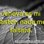 Imagenes Cristianas de Jehová es mi pastor; nada me faltará