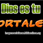 Imagen Cristiana: Dios es tu fortaleza