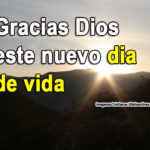 Imágenes con frases para dar gracias a Dios por un día mas de vida