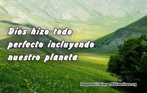 Dios hizo todo perfecto incluyendo nuestro planeta