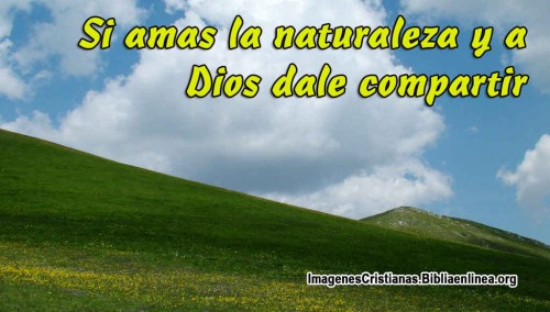 Si amas la naturaleza y a Dios dale compartir