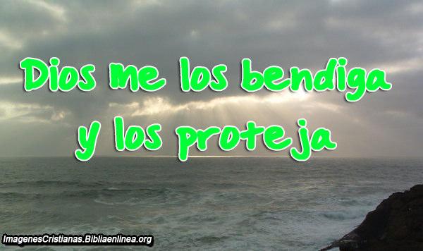Dios me los bendiga y proteja