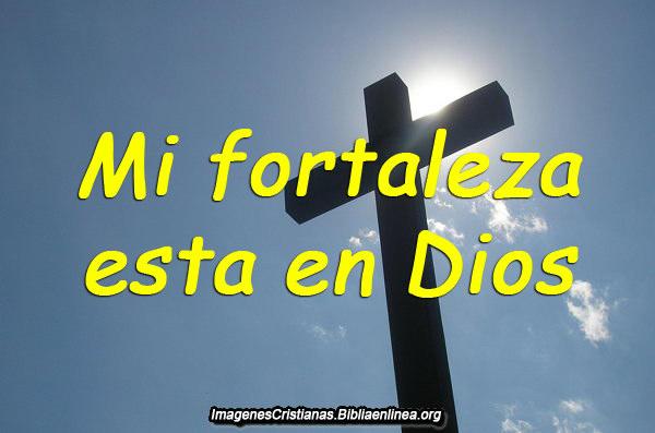 Mi fortaleza esta en Dios imagen Cristiana