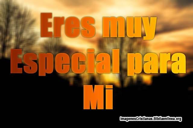 Eres muy especial para Mi