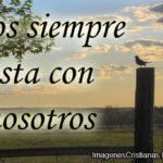 Imagenes Cristianas: Dios siempre esta con nosotros