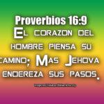 Proverbios 16:9 Jehová endereza sus pasos