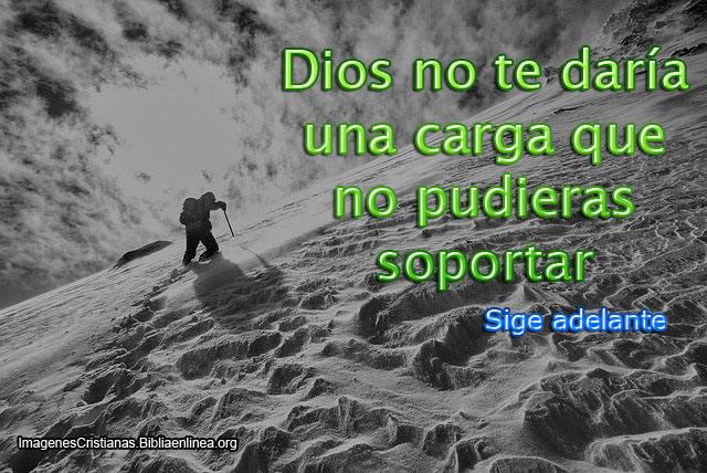 Dios no te daria una carga que no pudieras soportar