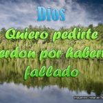 Imagenes con Oraciones: Perdóname Dios por haberte fallado