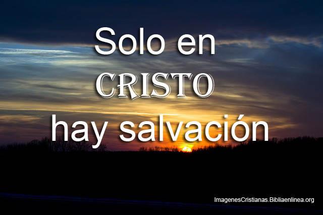 Solo en Cristo Hay Salvacion