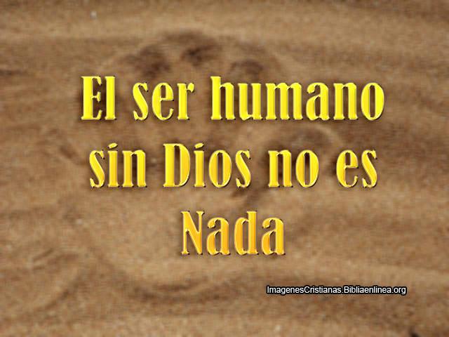 Sin Dios no somos Nada
