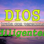 Imágenes Cristianas Dios trata con personas diligentes