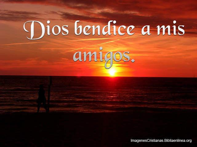 Dios bendice a mis Amigos