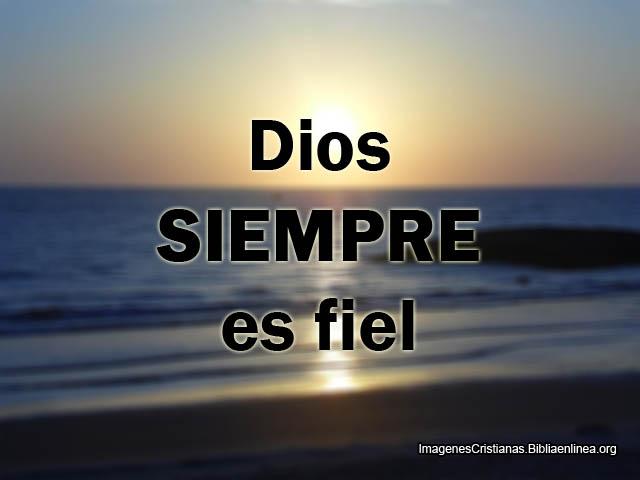 Imagenes Cristianas Dios siempre es fiel