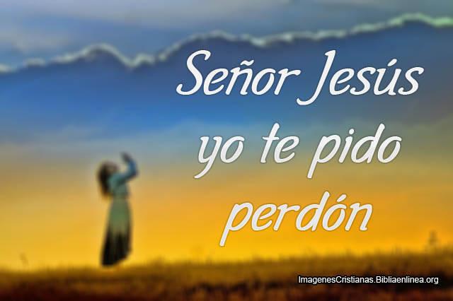 Perdoname Perdon Imagenes De Amor: Imágenes Cristianas: Señor Jesús Yo Te Pido Perdón