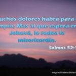 Imágenes Cristianas: Salmos 32:10 Mas al que espera en Jehová
