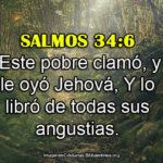 Salmos 34:6 …Y lo libró de todas sus angustias