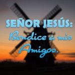 Imágenes: Señor bendice a mis amigos