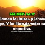 Salmos 34:17 Claman los justos, y Jehová oye