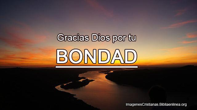 Gracias Dios por tu bondad
