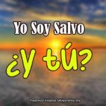 Imagenes y Frases: Yo Soy Salvo ¿y tú?