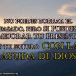 Imágenes Cristianas: No puedes borrar el Pasado
