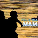 Feliz dia Mama Imagenes