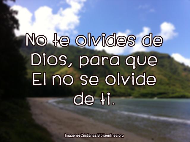No te olvides de Dios