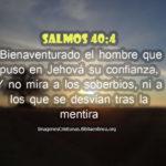 Salmos 40:4 Bienaventurado el hombre que puso en Jehová su confianza