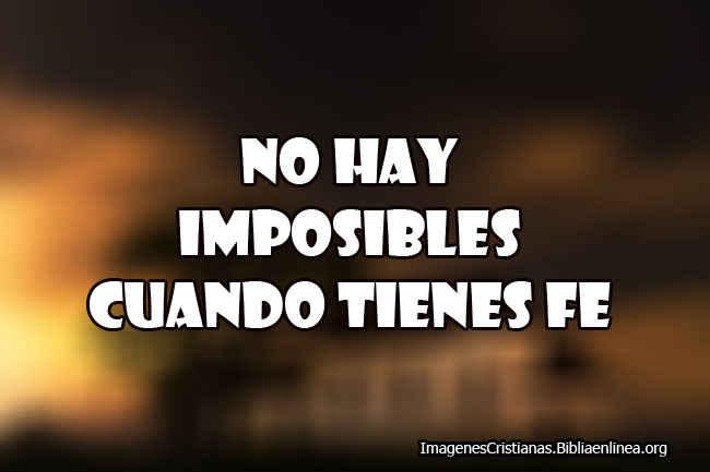 Imagenes Cristianas No hay imposibles