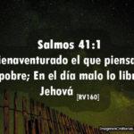 Salmos 41:1 Bienaventurado el que piensa en el pobre