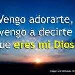 Imágenes Cristianas: Vengo adorarte