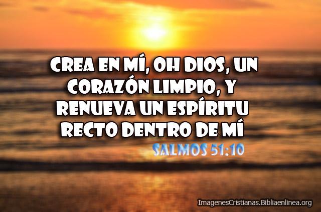 Imágenes de Salmos el 51:10 Crea en mí, oh Dios, un