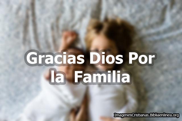Gracias Dios por la Familia Imagenes