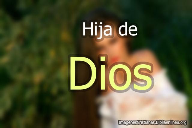 Imagenes Cristianas hija de Dios
