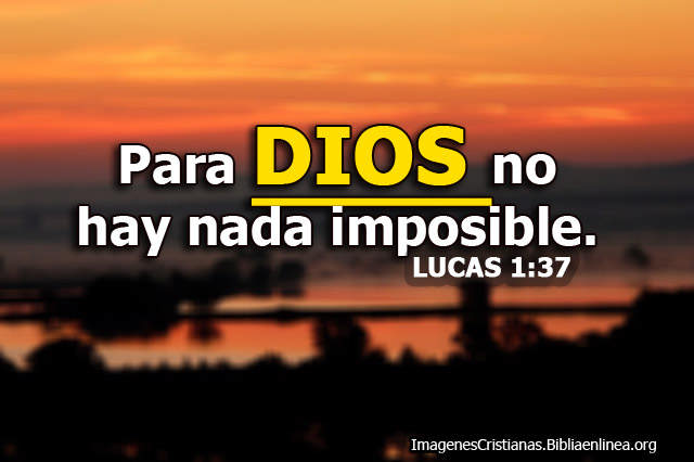 No hay nada Imposible para Dios - Imagenes Cristianas