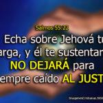 Salmos 55:22 Echa sobre Jehová tu carga, y él te sustentará