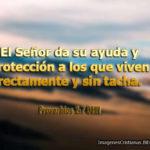 Proverbios 2:7 El Señor da su ayuda y protección