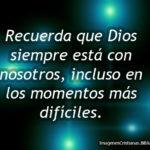 Dios siempre esta con nosotros
