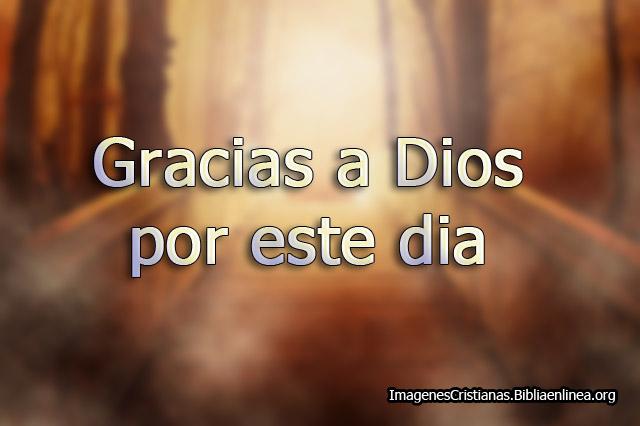 Gracias a Dios por hoy
