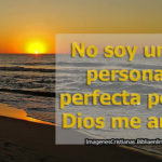 Imágenes Cristianas No soy una persona perfecta pero Dios me ama