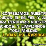Si confesamos nuestros pecados, él es fiel y justo para perdonar