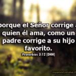Proverbios de hoy: porque el Señor corrige a quien él ama