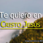 Imágenes de Te Quiero En Cristo Jesús