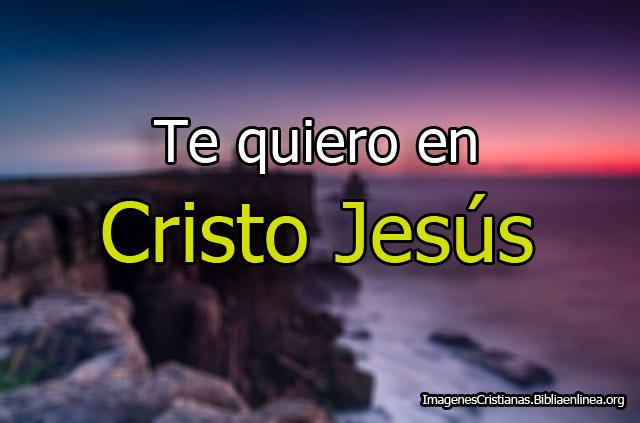 Te quiero Imagenes  Cristianas